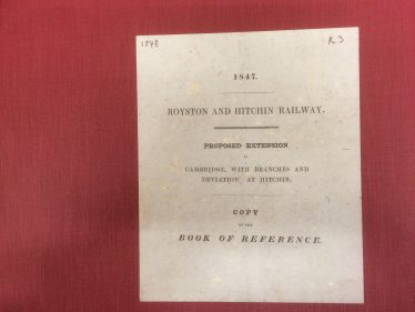 Front Cover of the documentation covering the extension of the Royston and Hitchin Railway from Royston to Cambridge | Parliamentary Archives, HL/PO/PB/3/plan1847/E85. Photographed by Angus Bell.