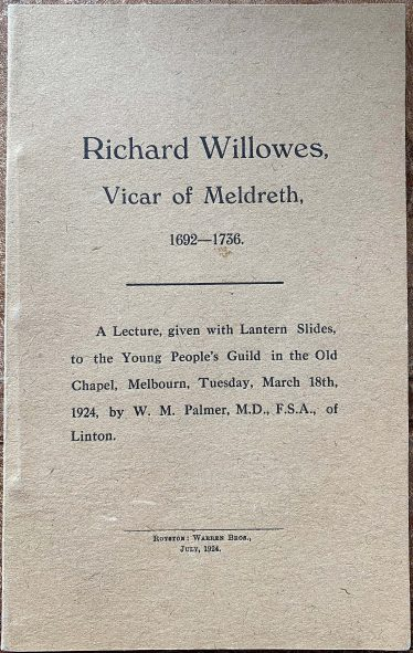 The cover of Richard Willowes, Vicar of Meldreth, 1692-1736 by W M Palmer. <br> Published by Warren Bros. in July 1924.